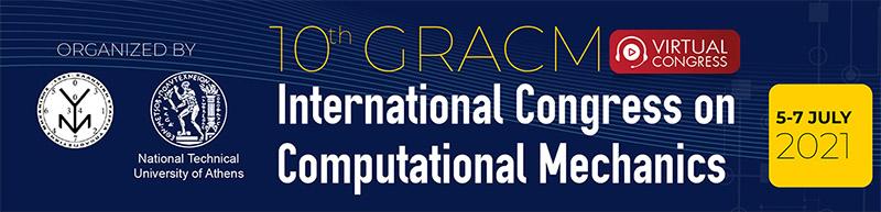10th GRACM International Congress on Computational Mechanics, Athens 5-7 July 2021