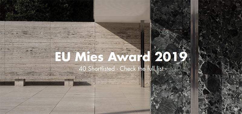 Βραβείο Σύγχρονης Αρχιτεκτονικής της Ευρωπαϊκής Επιτροπής  για το 2019 – Mies van der Rohe Award