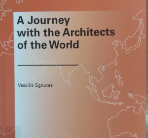 Α journey with the architects of the world / Vassilis Sgoutas